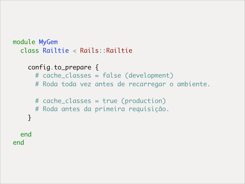 module MyGem class Railtie < Rails::Railtie con...