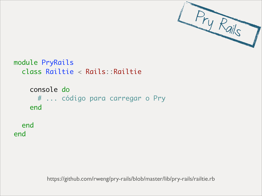 module PryRails class Railtie < Rails::Railtie ...