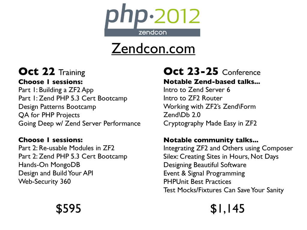 Zendcon.com Oct 22 Training Choose 1 sessions: ...