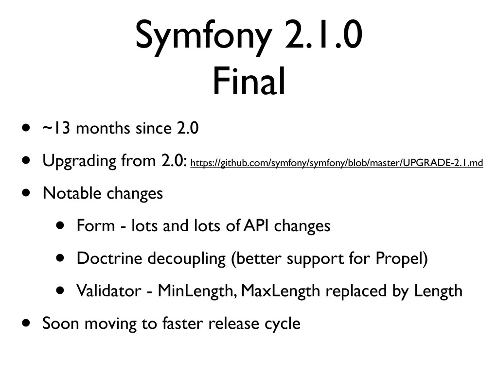 Symfony 2.1.0 Final • ~13 months since 2.0 • Up...