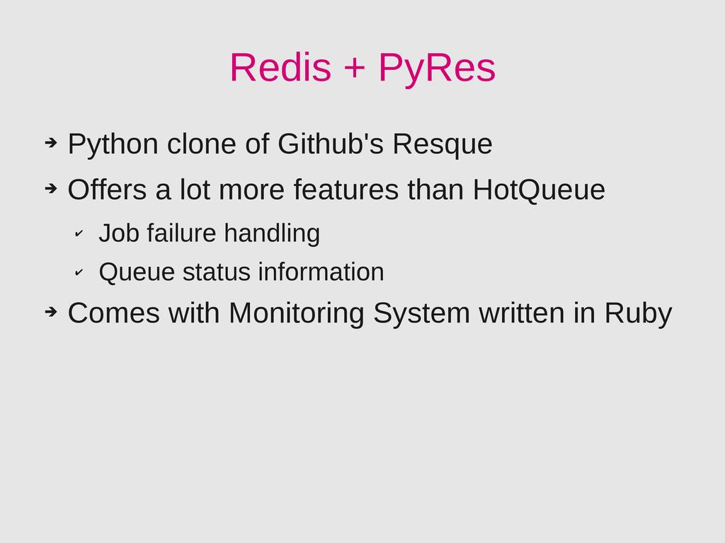 Redis + PyRes ➔ Python clone of Github's Resque...