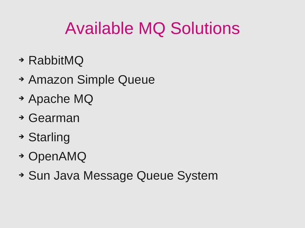 Available MQ Solutions ➔ RabbitMQ ➔ Amazon Simp...