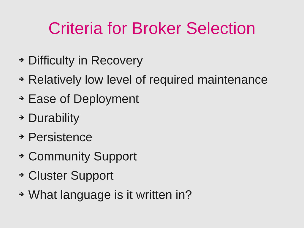 Criteria for Broker Selection ➔ Difficulty in R...