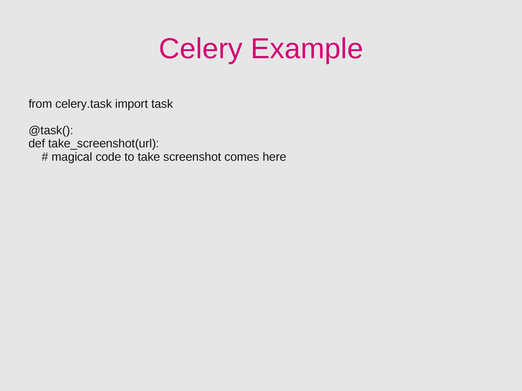 Celery Example from celery.task import task @ta...