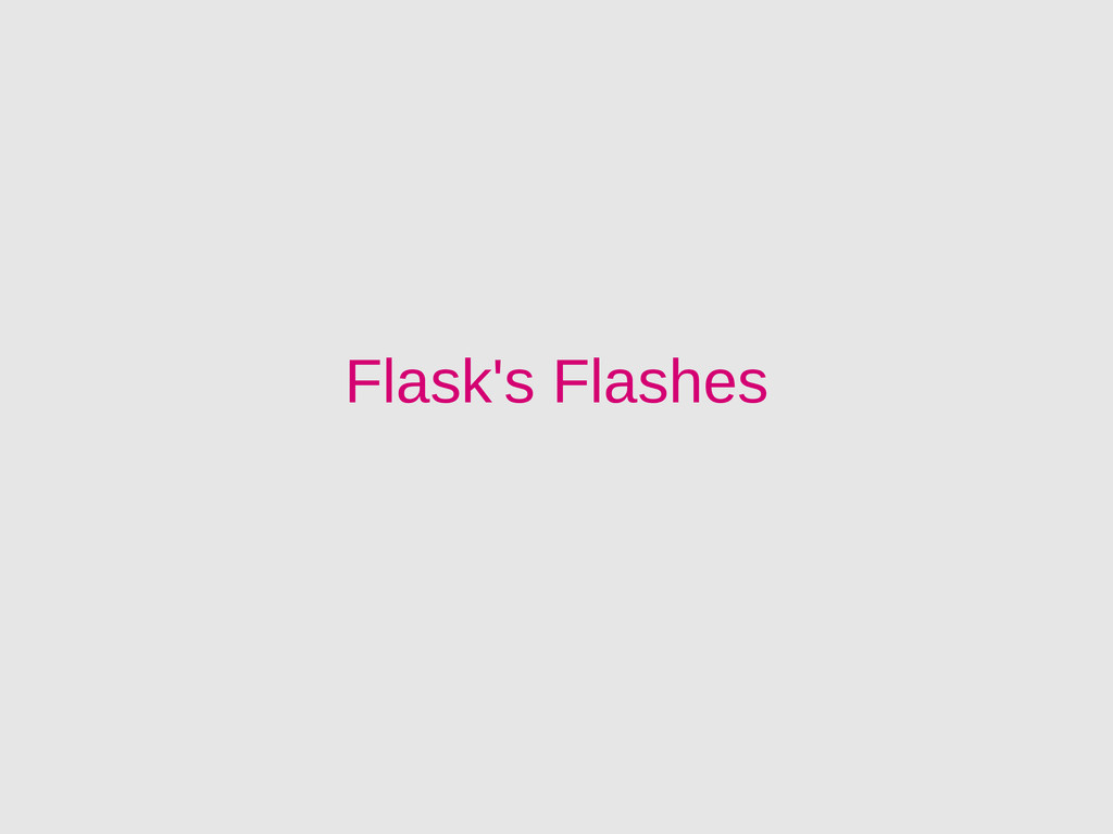 Flask's Flashes