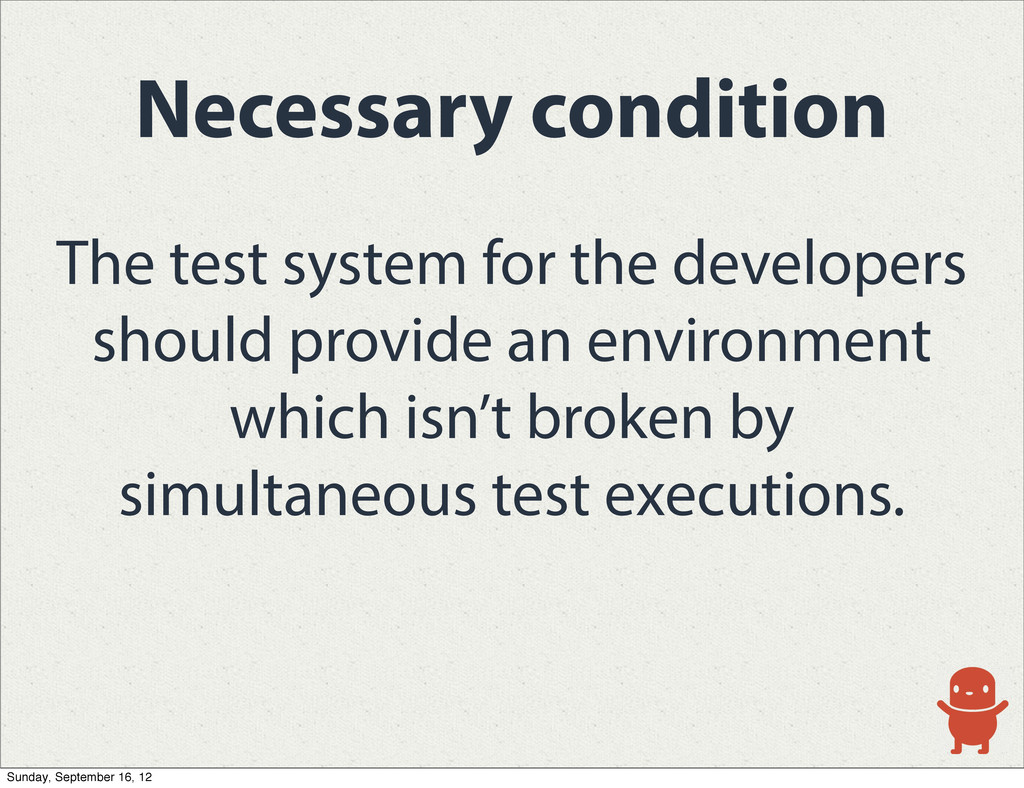 The test system for the developers should provi...