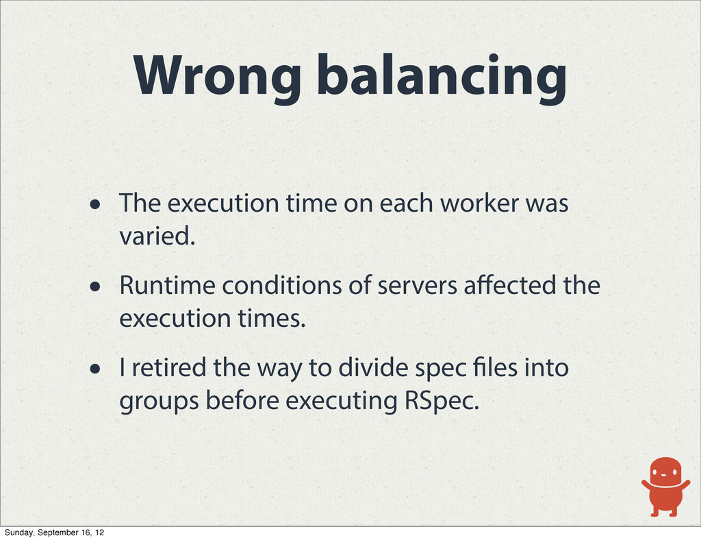 Wrong balancing • The execution time on each wo...