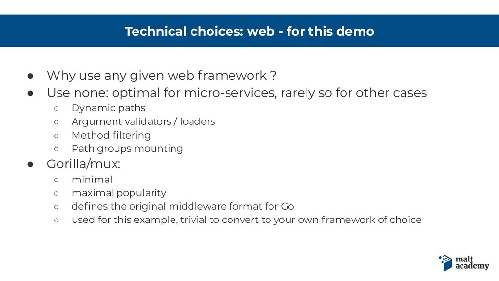 Technical choices: web - for this demo ● Why us...