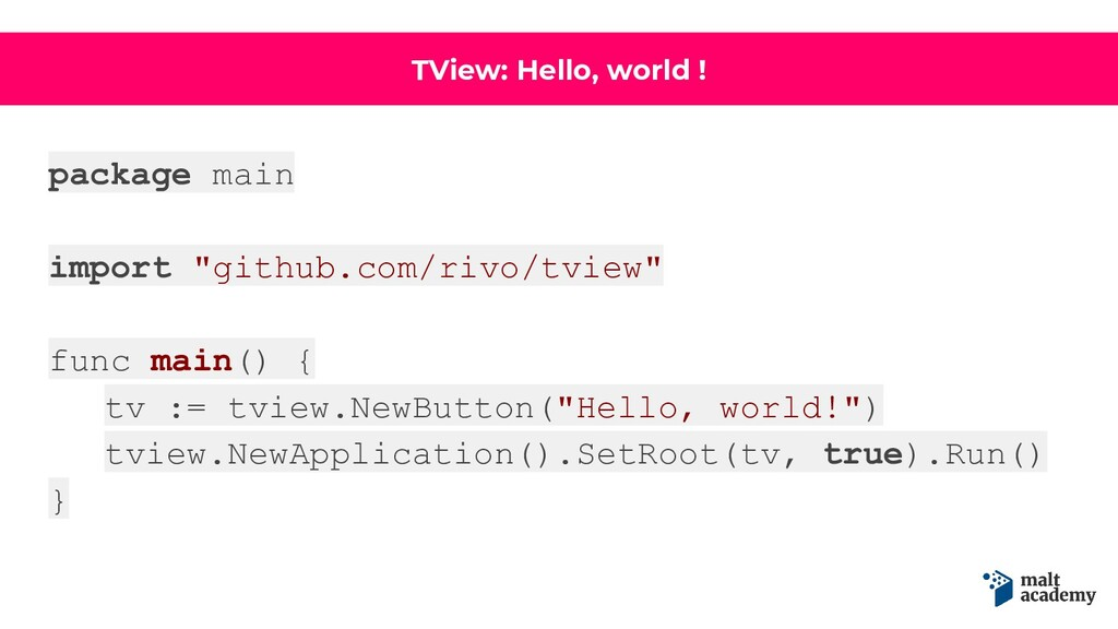 """TView: Hello, world ! package main import """"gith..."""