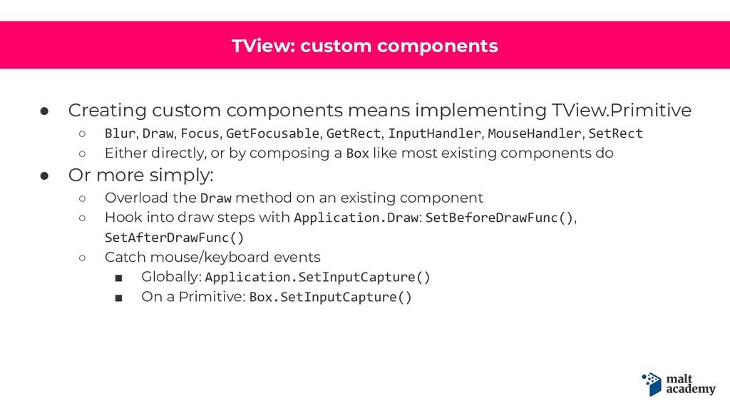 TView: custom components ● Creating custom comp...