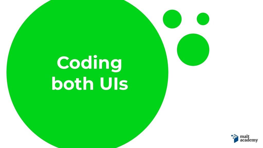 Coding both UIs