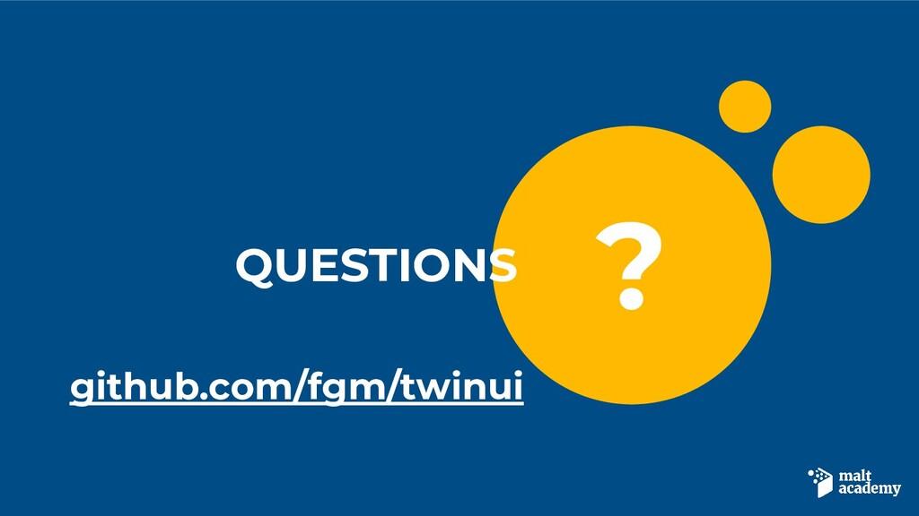 ? QUESTIONS github.com/fgm/twinui
