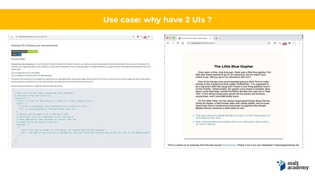 Use case: why have 2 UIs ?