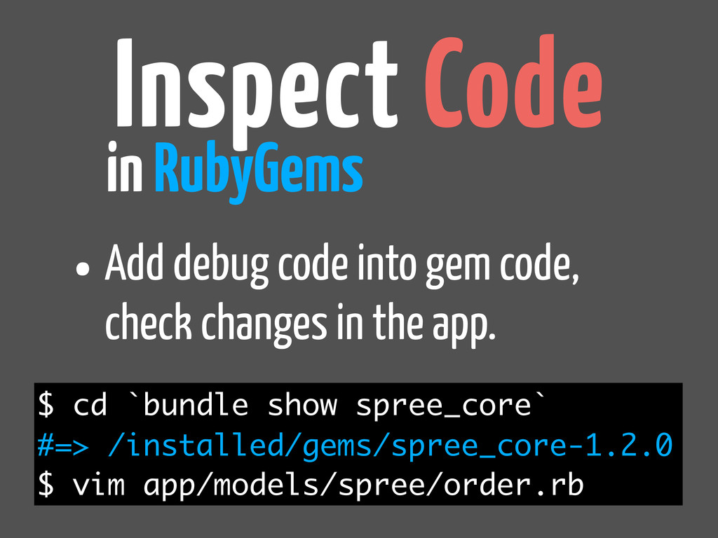 Inspect Code in RubyGems $ cd `bundle show spre...
