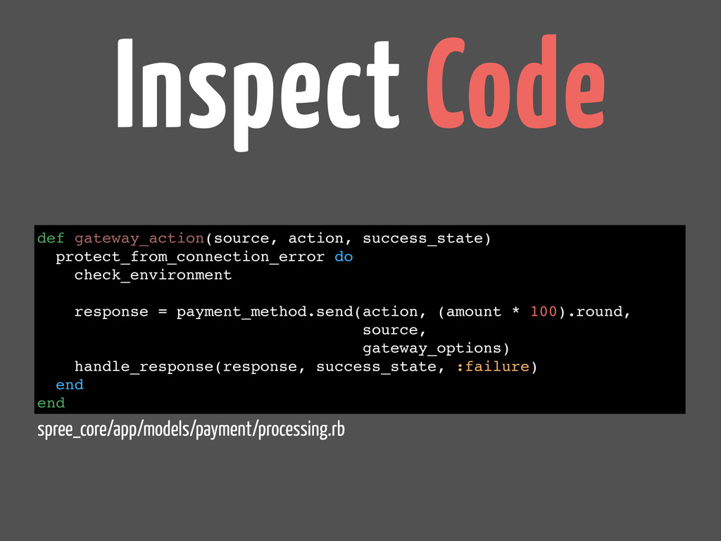 Inspect Code def gateway_action(source, action,...