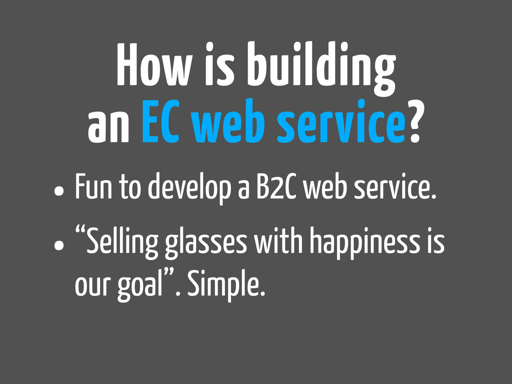 "•Fun to develop a B2C web service. •""Selling gl..."