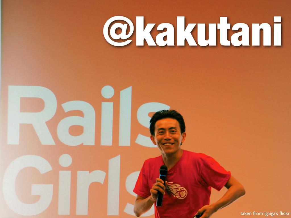 taken from igaiga's flickr @kakutani