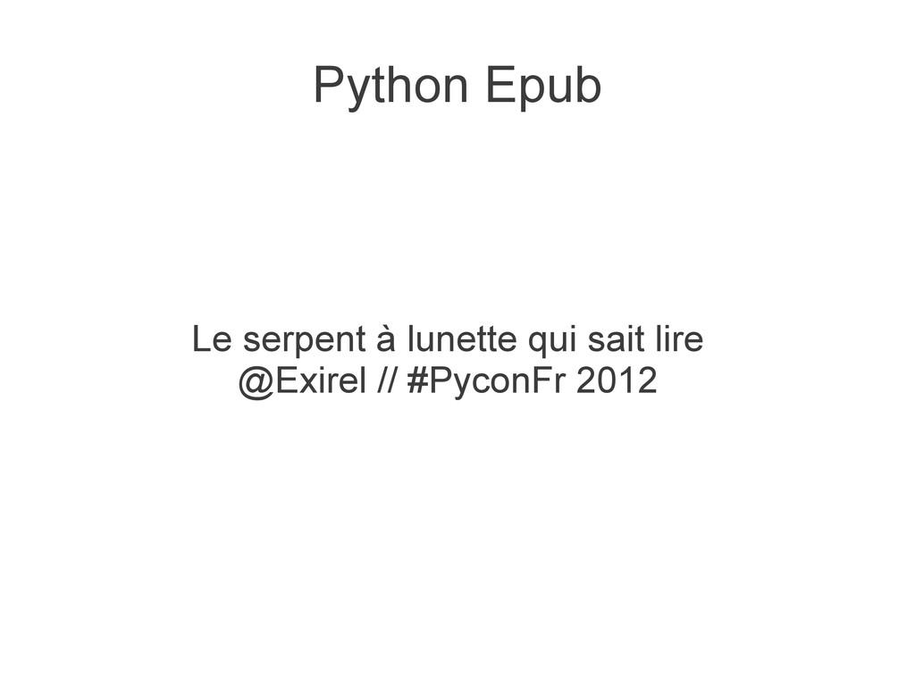 Python Epub Le serpent à lunette qui sait lire ...