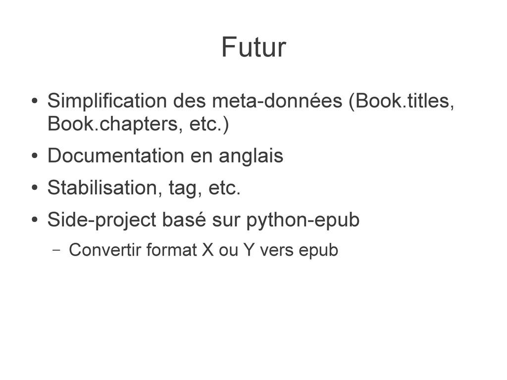 Futur ● Simplification des meta-données (Book.t...