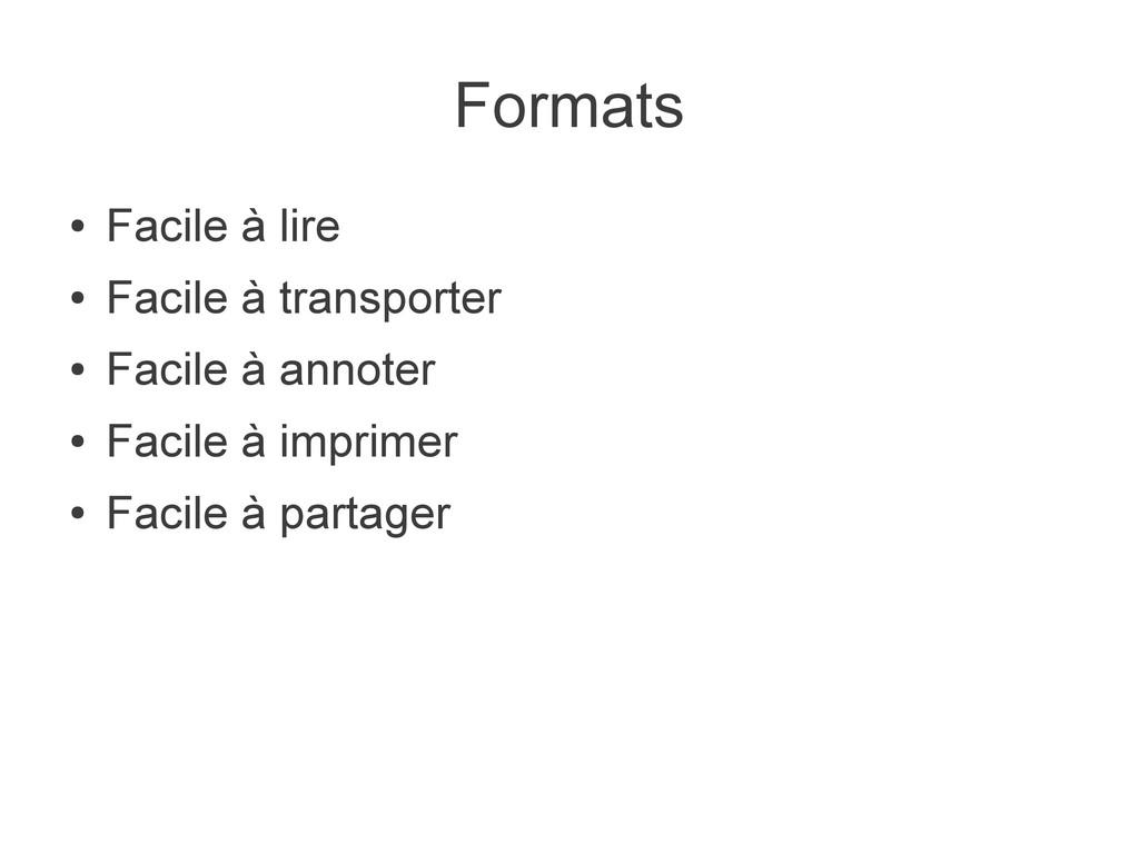 Formats ● Facile à lire ● Facile à transporter ...