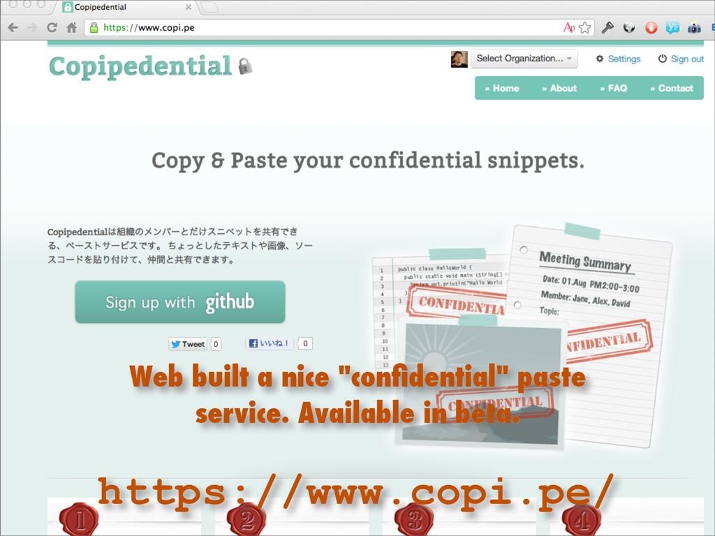 """Web built a nice """"confidential"""" paste service. A..."""