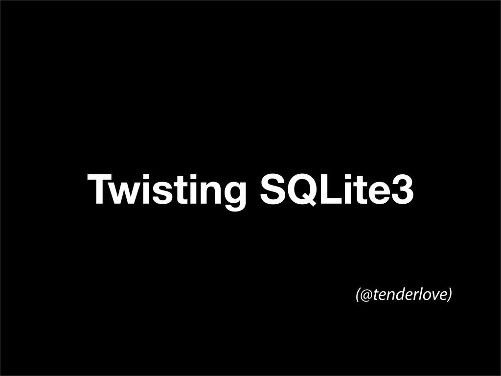 Twisting SQLite3 (@tenderlove)