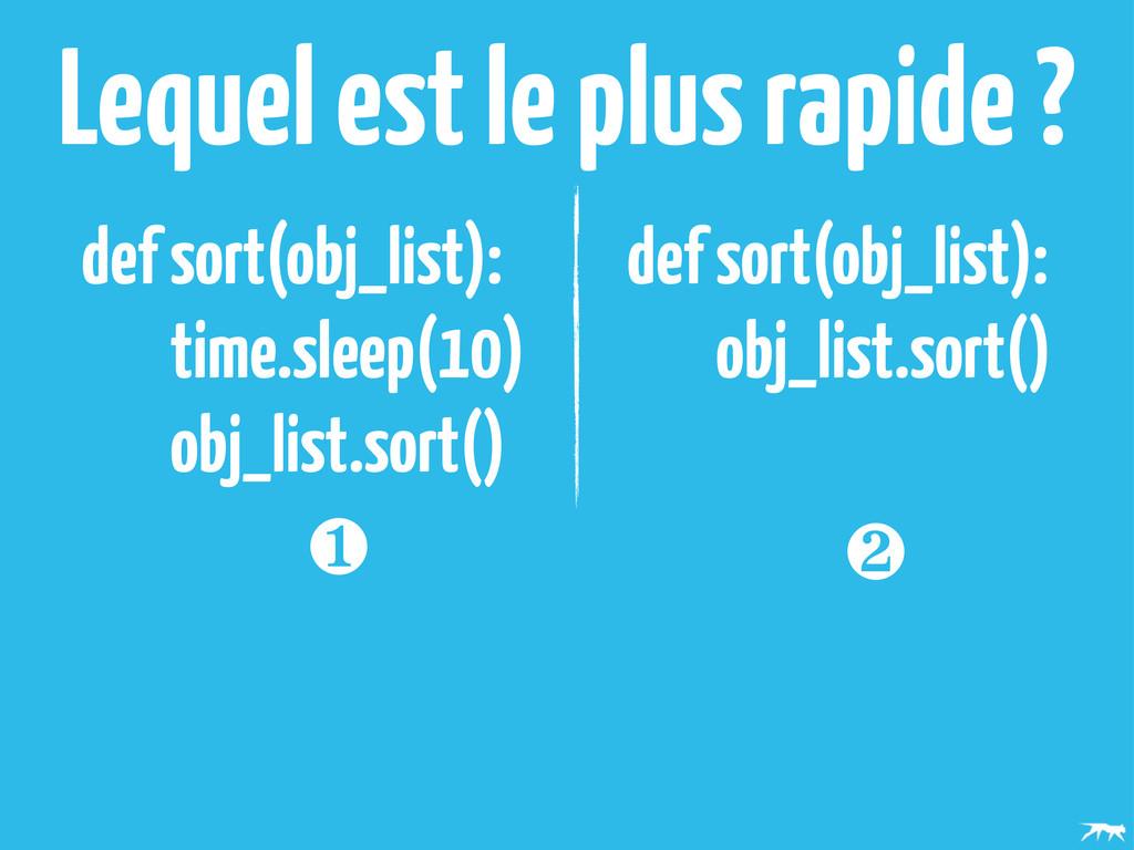 def sort(obj_list): time.sleep(10) obj_list.sor...