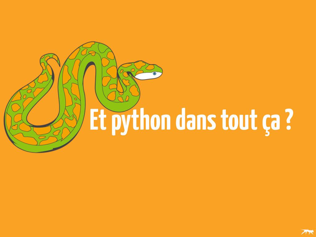 Et python dans tout ça ?