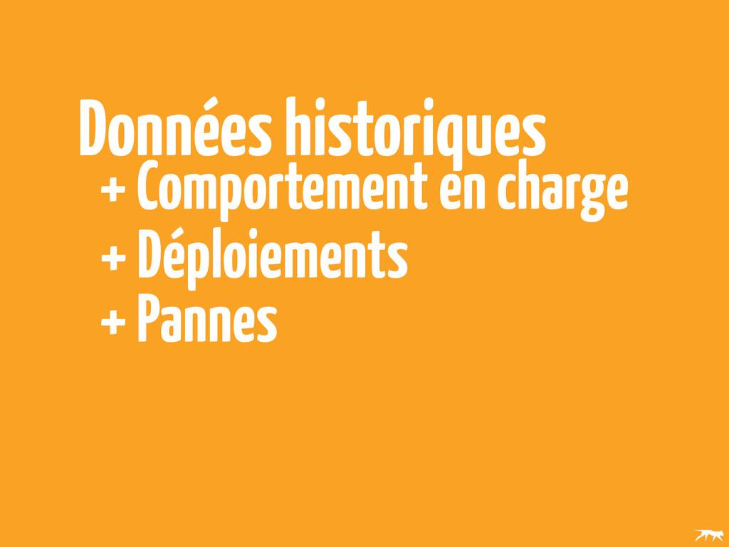 Données historiques + Déploiements + Pannes + C...