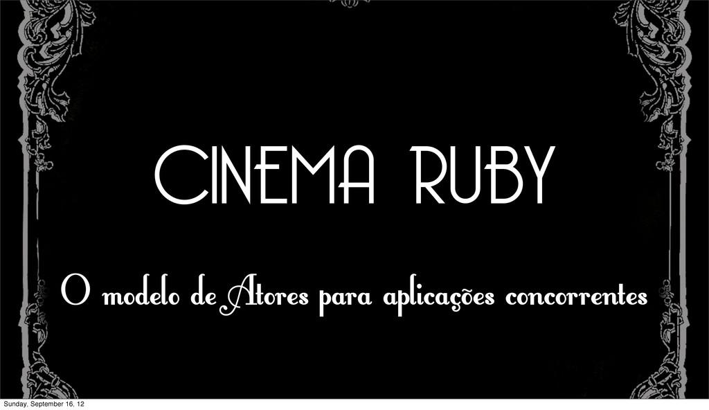 CINEMA RUBY O modelo de Atores para aplicações ...