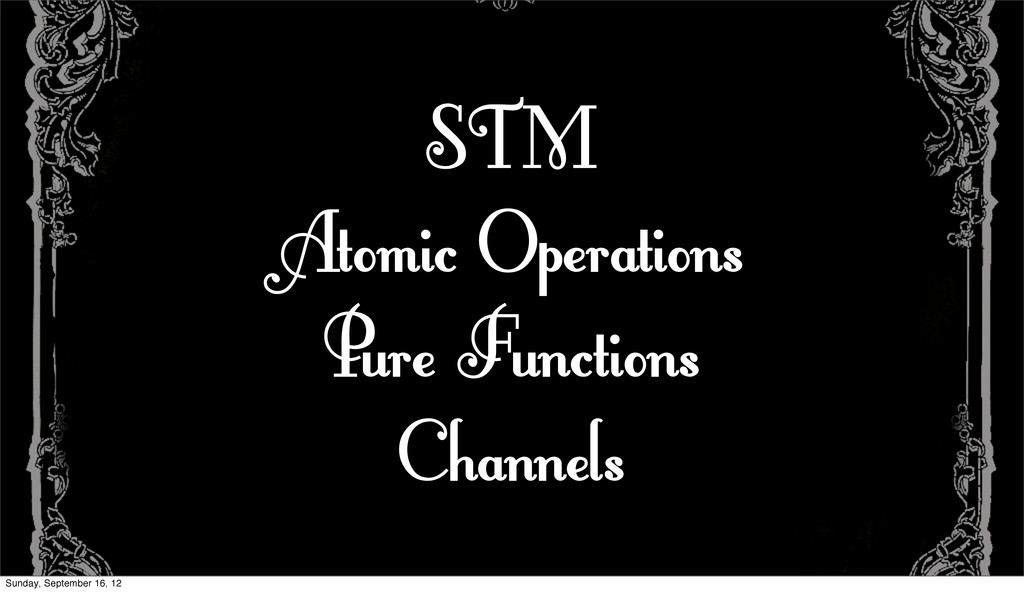 STM Atomic Operations Pure Functions Channels S...