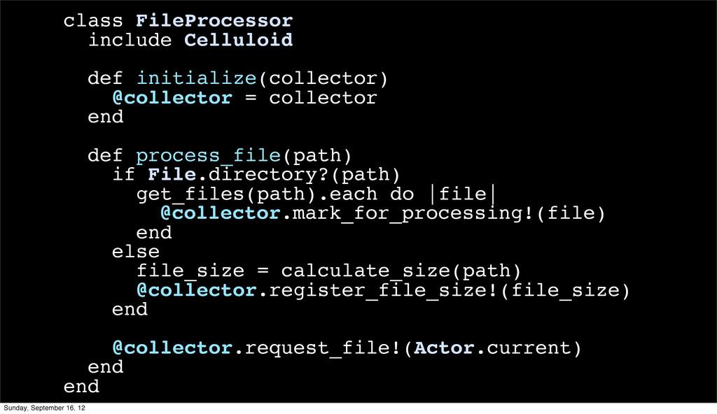 class FileProcessor include Celluloid def initi...
