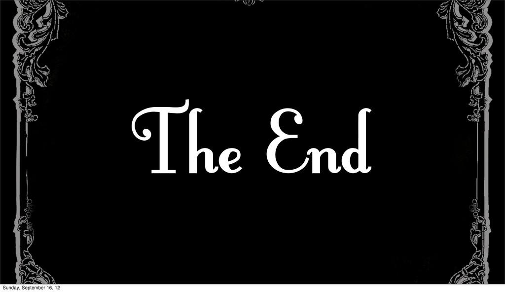 The End Sunday, September 16, 12