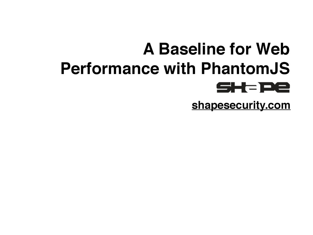 A Baseline for Web Performance with PhantomJS s...