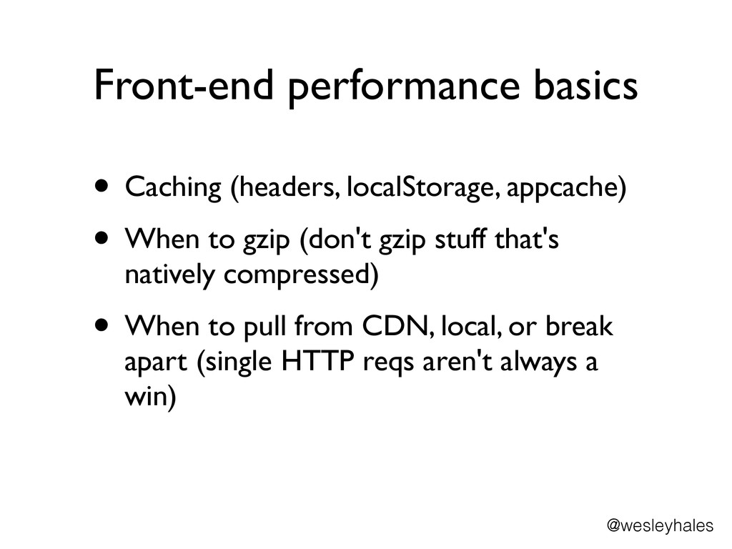 Front-end performance basics • Caching (headers...