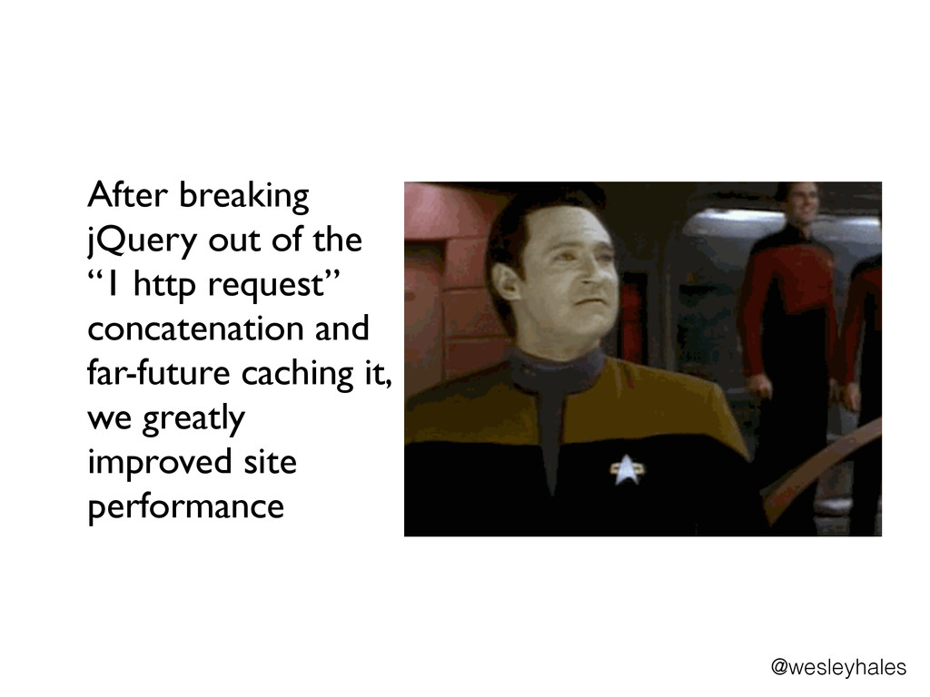 "After breaking jQuery out of the ""1 http reques..."