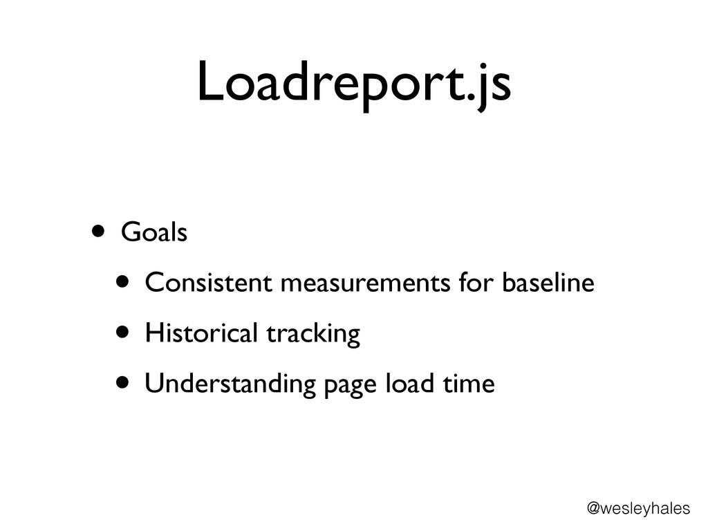 Loadreport.js • Goals	 