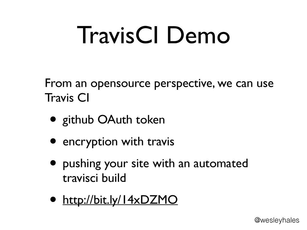 TravisCI Demo From an opensource perspective, w...