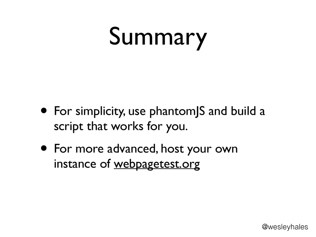 Summary • For simplicity, use phantomJS and bui...