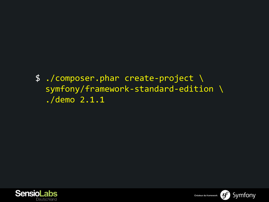 $ ./composer.phar create-project \ symfony/fram...