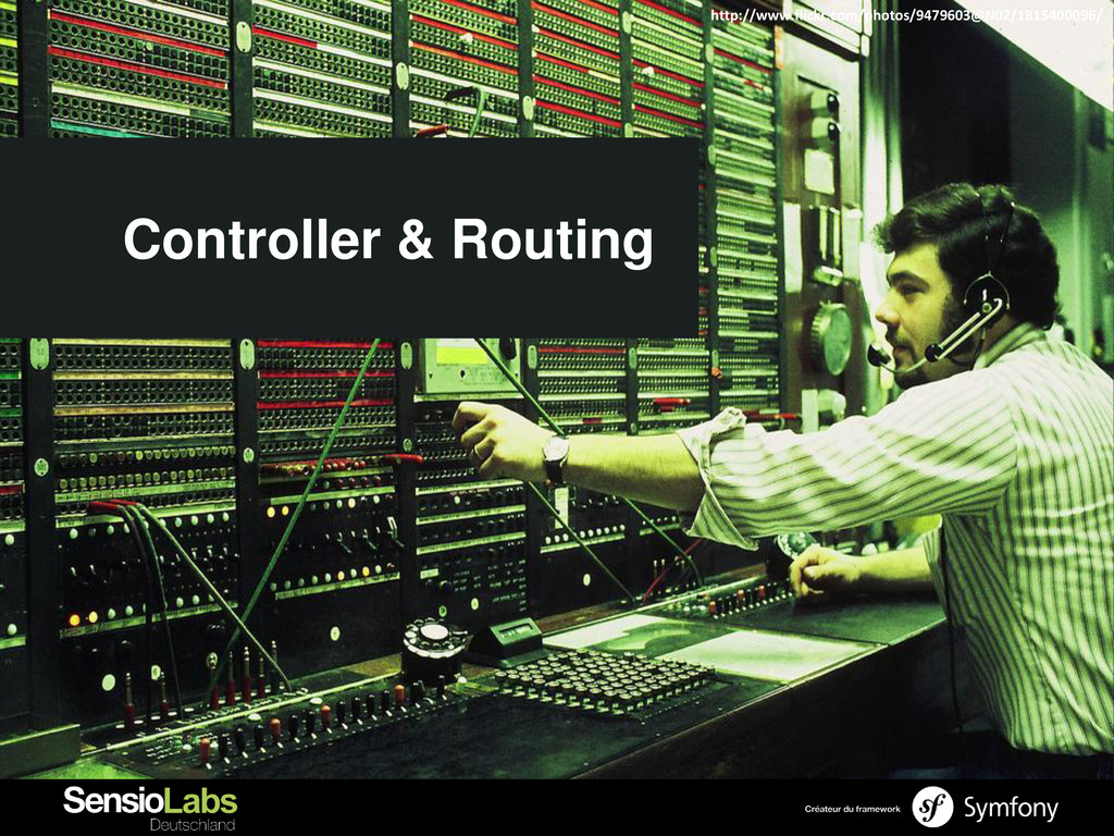 Controller & Routing http://www.flickr.com/phot...