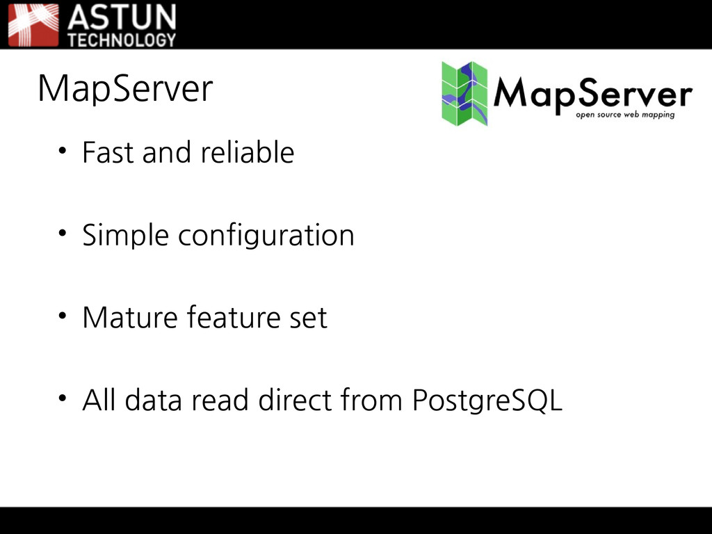 MapServer • Fast and reliable • Simple configur...