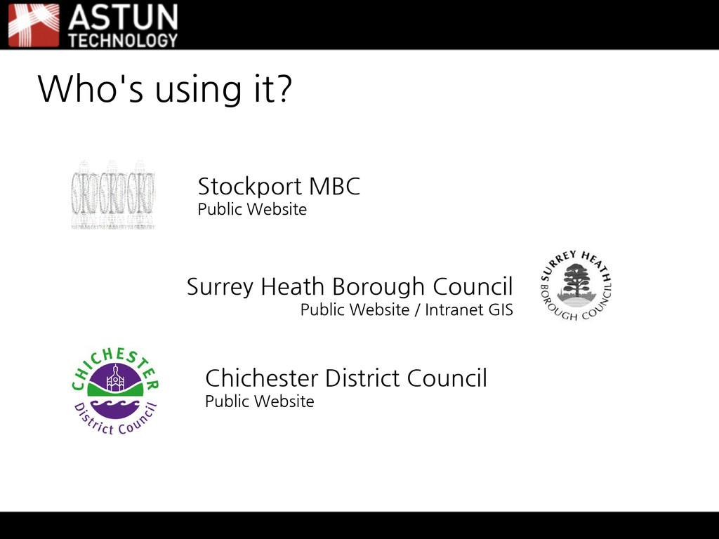 Who's using it? Stockport MBC Public Website Su...