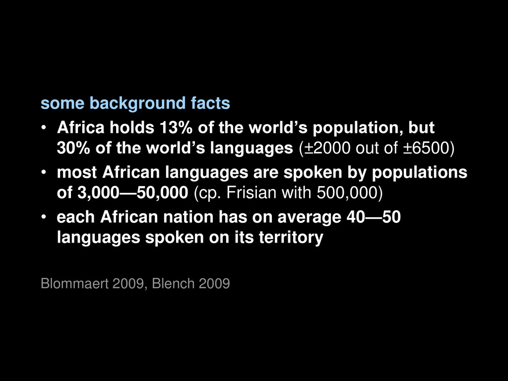 some background facts • Africa holds 13% of the...