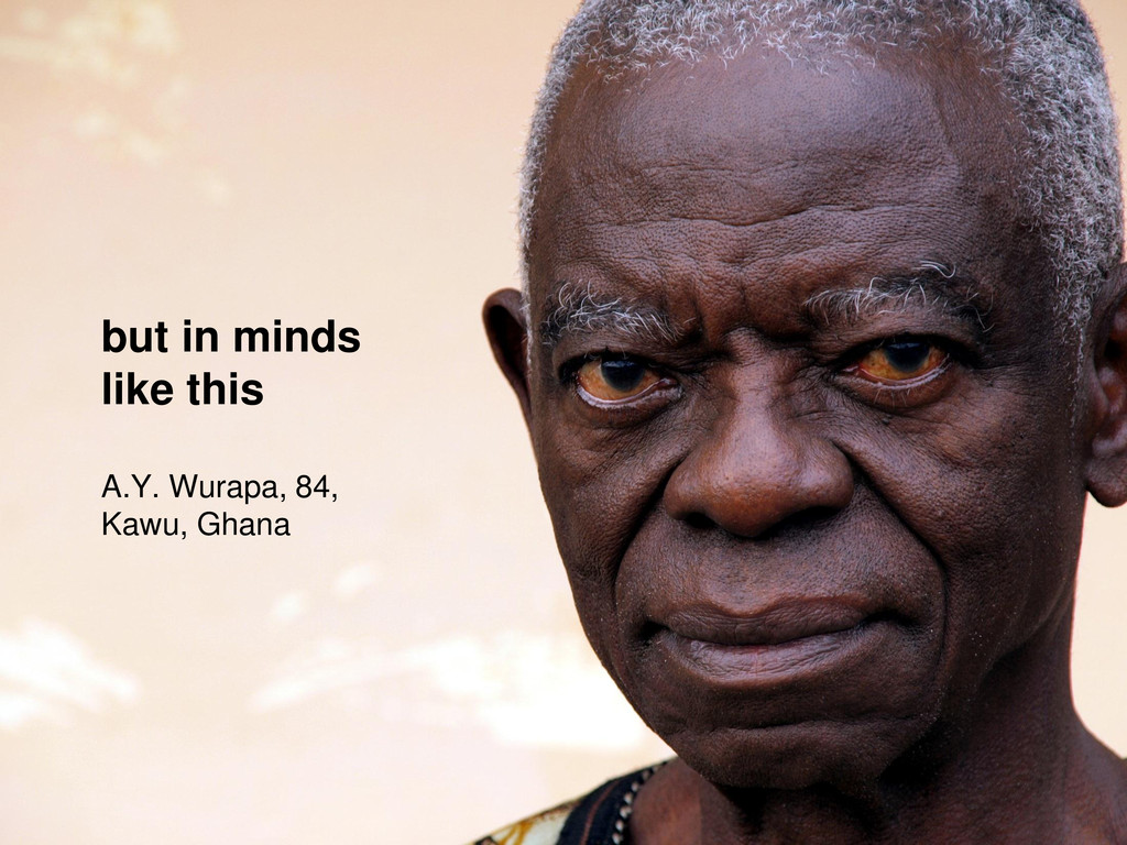 but in minds like this A.Y. Wurapa, 84, Kawu, G...