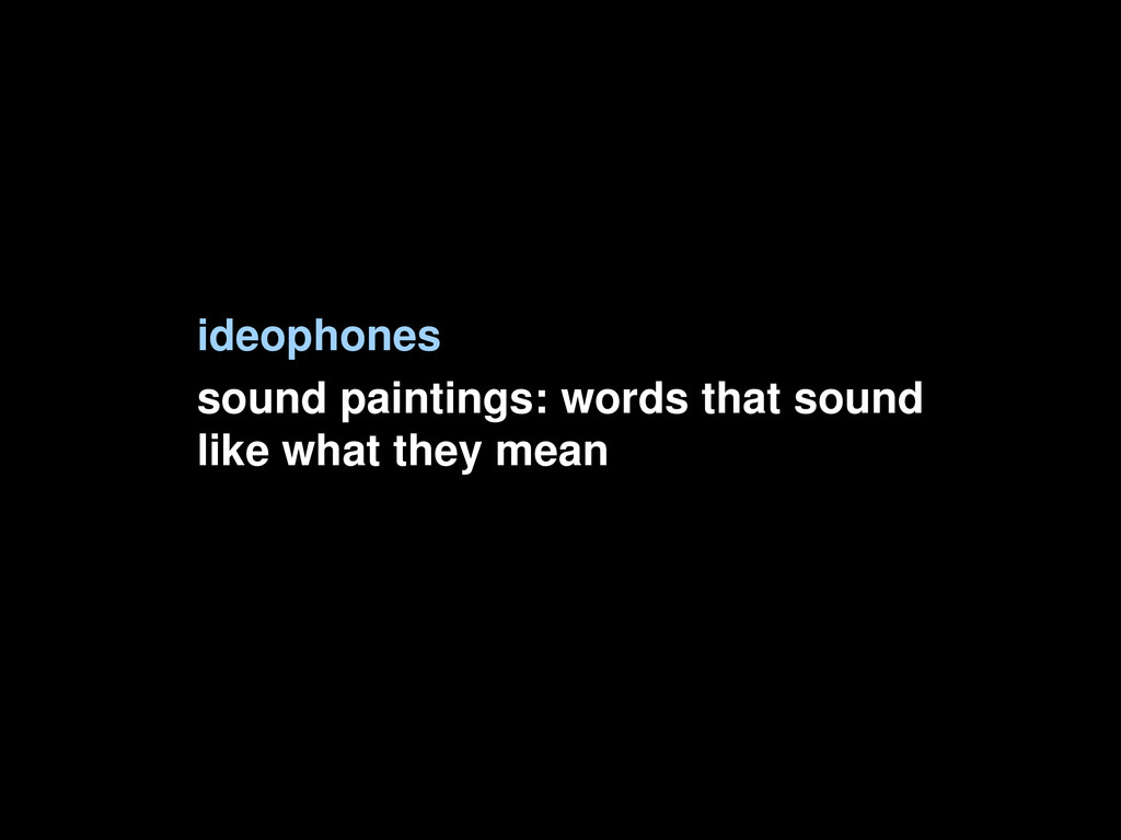 ideophones sound paintings: words that sound li...