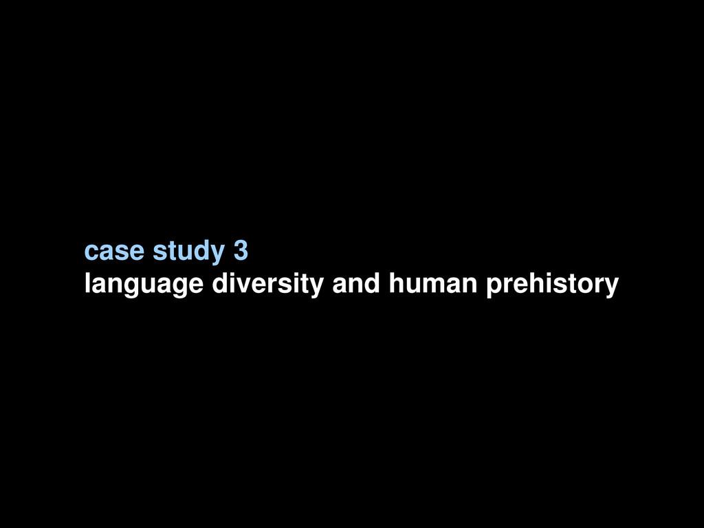 ] case study 3 language diversity and human pre...