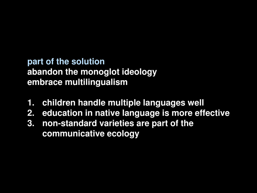 part of the solution abandon the monoglot ideol...