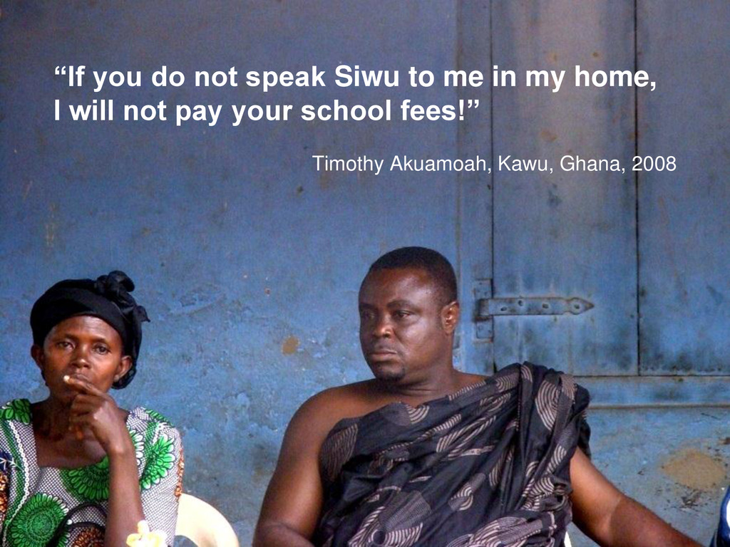 """If you do not speak Siwu to me in my home, I w..."