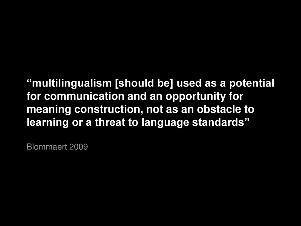 """""""multilingualism [should be] used as a potentia..."""